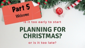 Planning for Christmas - Pt. 5 - Featured